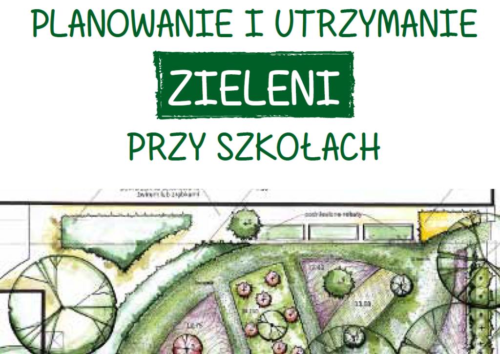 Poradnik: planowanie i utrzymanie zieleni przy szkołach